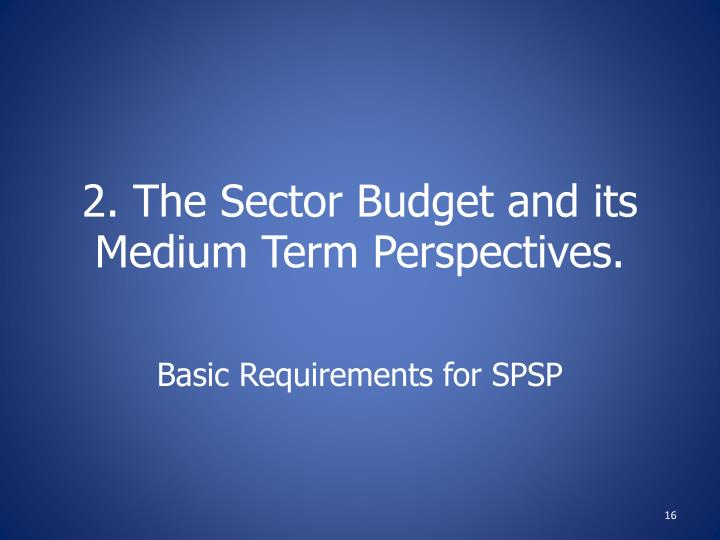 2. The Sector Budget and its Medium Term Perspectives.
