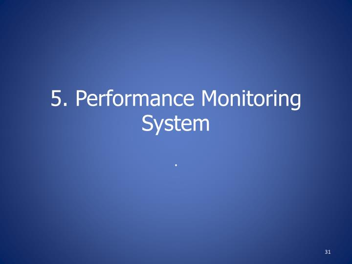 5. Performance Monitoring System