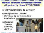 hawaii tsunami awareness month organized by hawaii ttrc pawg