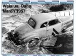 waialua oahu march 1957