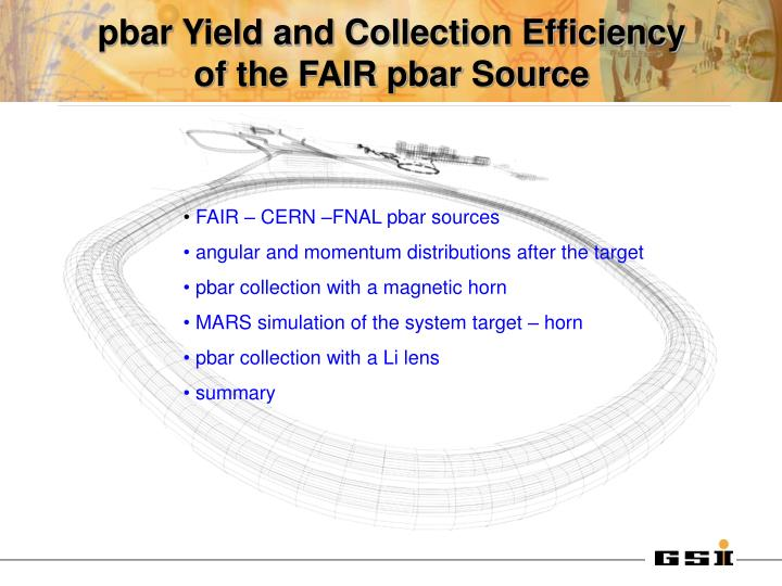 Pbar yield and collection efficiency of the fair pbar source
