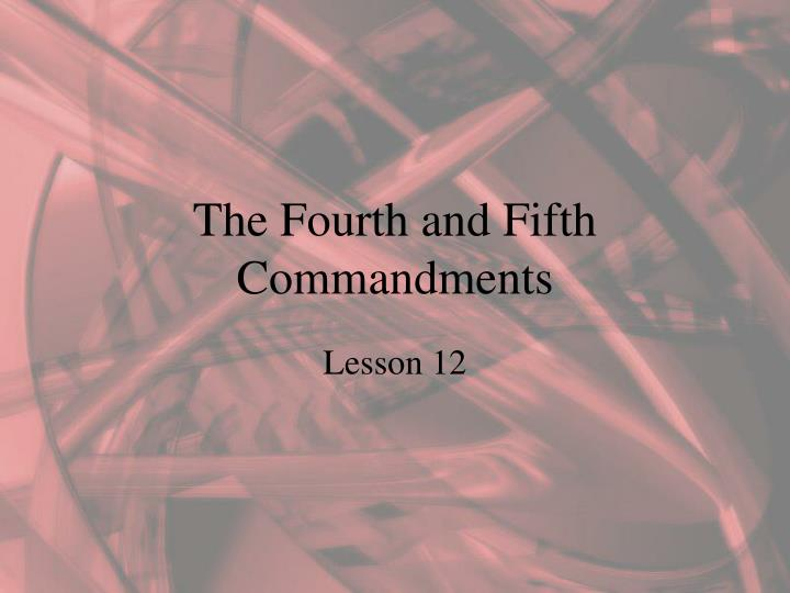 the fourth and fifth commandments n.