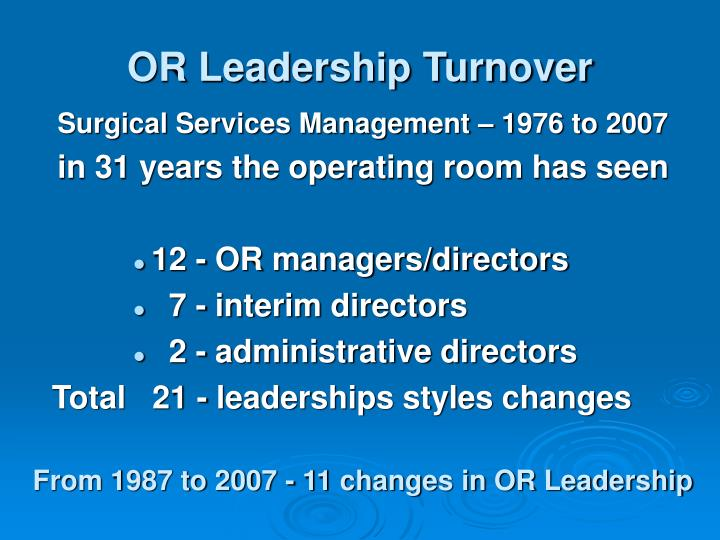 OR Leadership Turnover