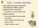 cost a major obstacle