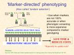 marker directed phenotyping