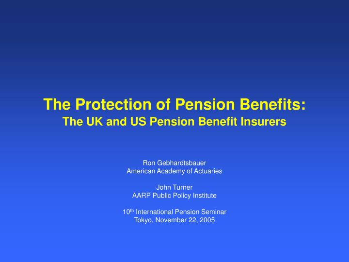 the protection of pension benefits the uk and us pension benefit insurers