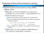 population based incremental learning