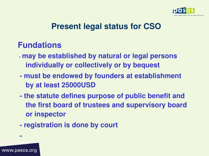 Present legal status for cso1