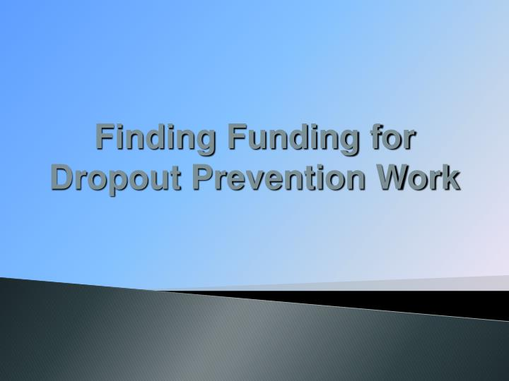 Finding Funding for Dropout Prevention Work