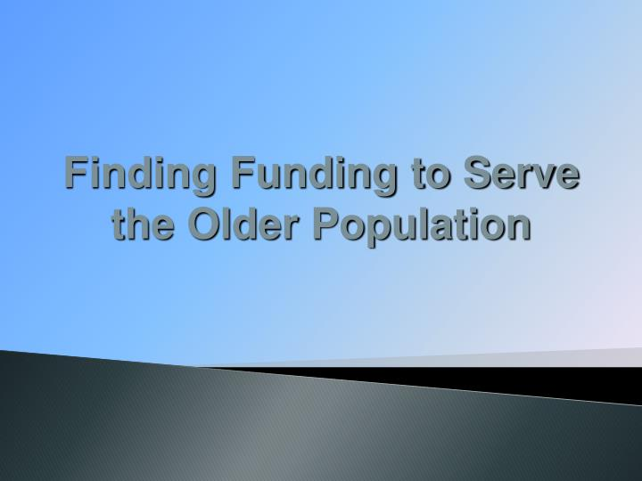 Finding Funding to Serve the Older Population