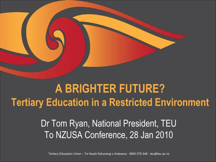 A brighter future tertiary education in a restricted environment