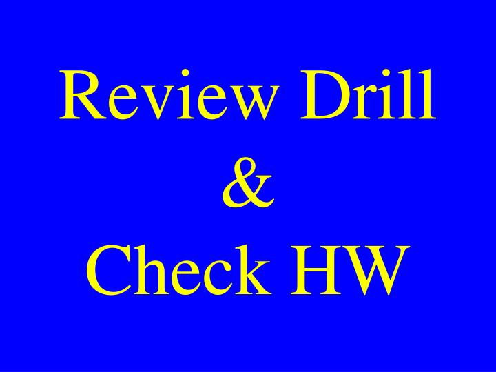Review drill check hw