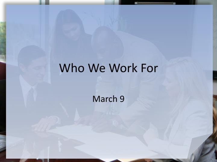 Who We Work For