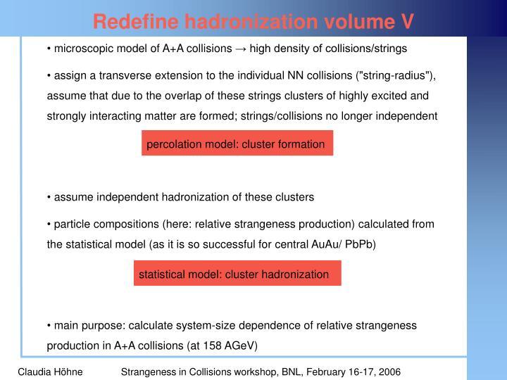 Redefine hadronization volume V