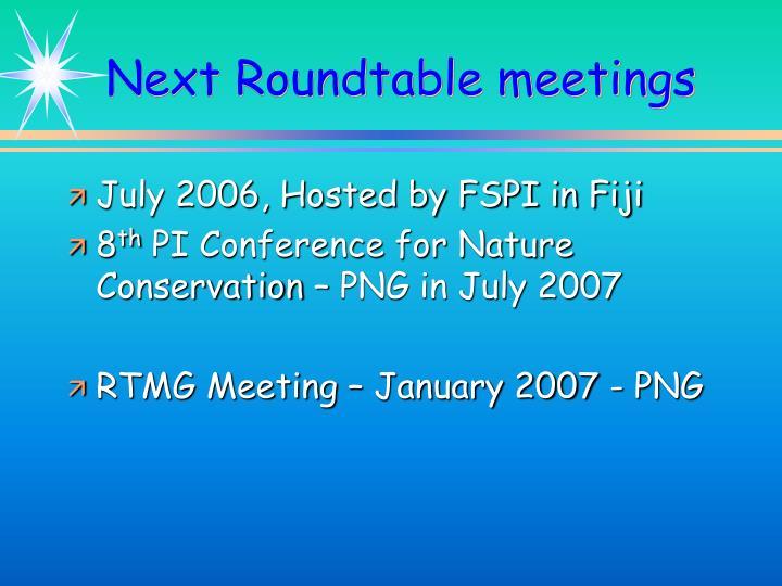 Next Roundtable meetings