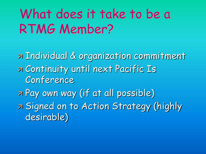 What does it take to be a RTMG Member?