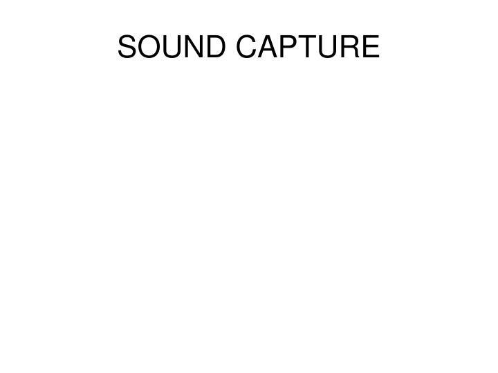 Sound capture