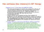 non continuous less intensive g csf therapy