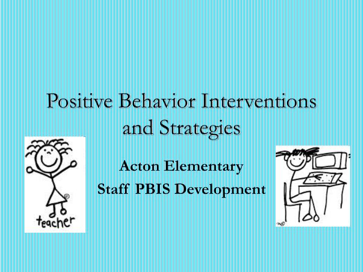 positive behavior interventions and strategies n.