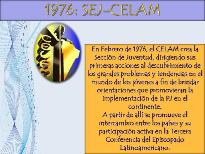 1976: SEJ-CELAM