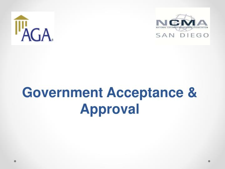 Government Acceptance & Approval