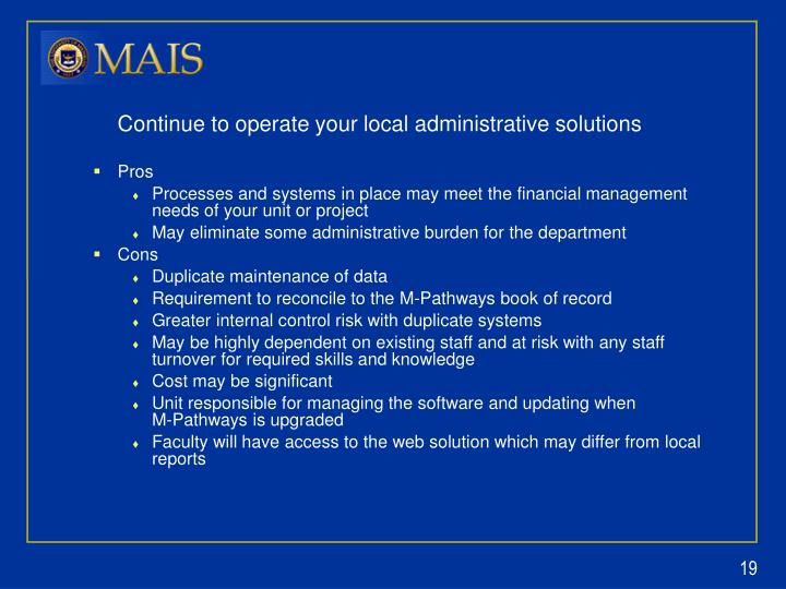 Continue to operate your local administrative solutions