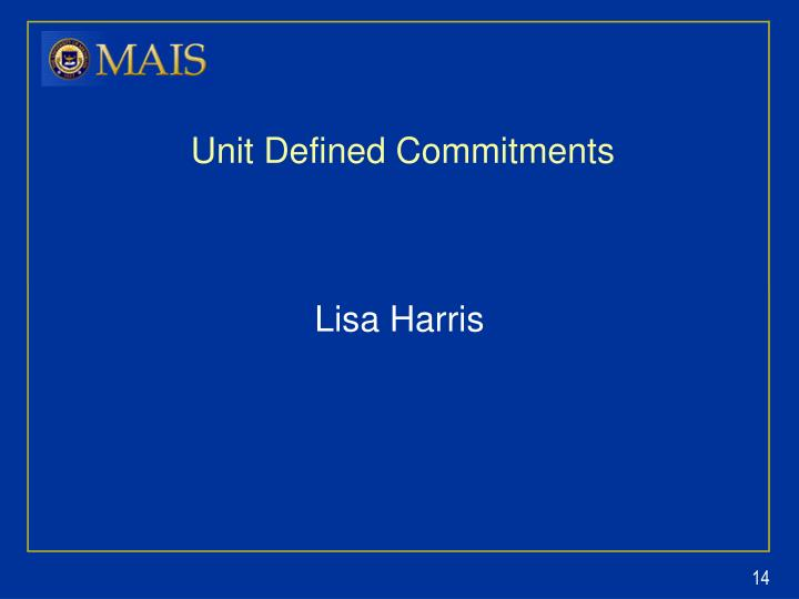 Unit Defined Commitments