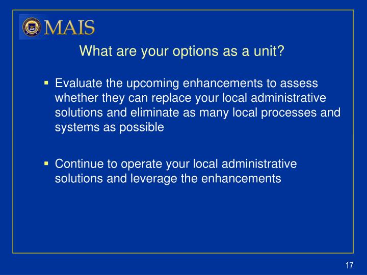 What are your options as a unit?