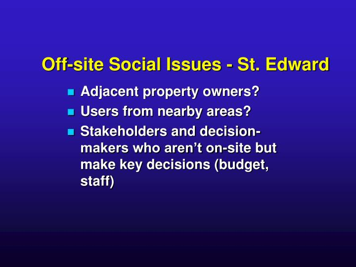 Off-site Social Issues - St. Edward