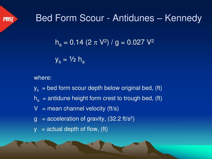 Bed Form Scour - Antidunes – Kennedy