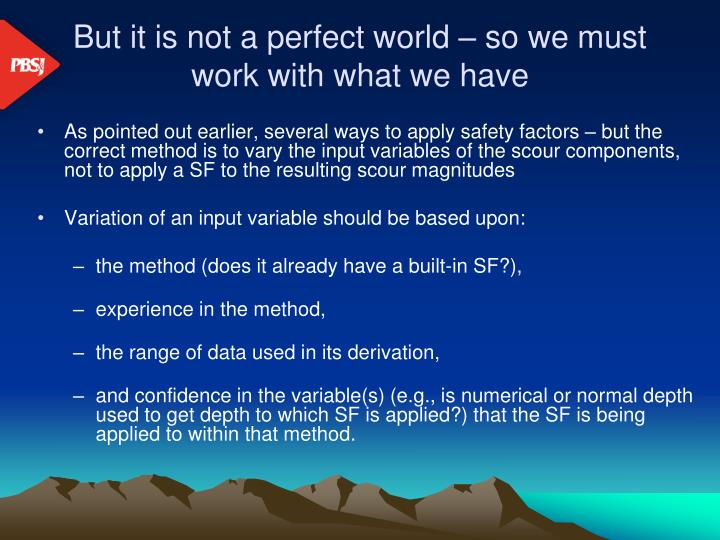 But it is not a perfect world – so we must work with what we have