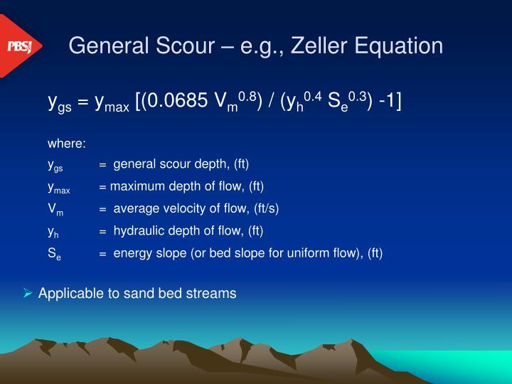 General Scour – e.g., Zeller Equation