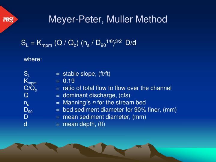 Meyer-Peter, Muller Method