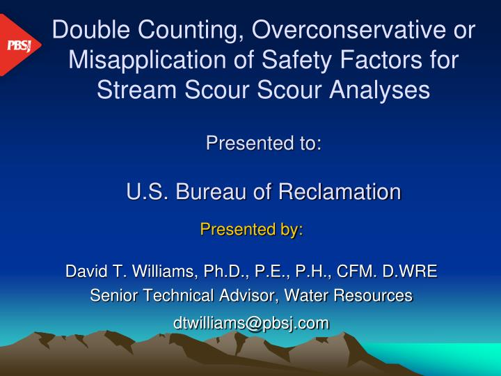 Double Counting, Overconservative or Misapplication of Safety Factors for Stream Scour Scour Analyse...