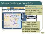 identify facilities on your map