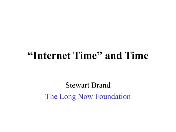 internet time and time n.