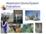 abatement device system evaluations