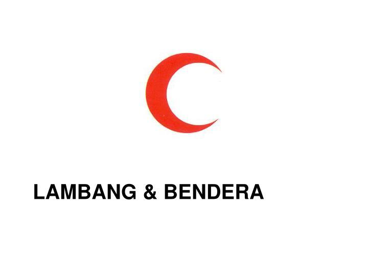 LAMBANG & BENDERA