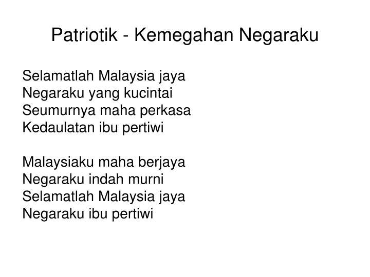 Patriotik - Kemegahan Negaraku
