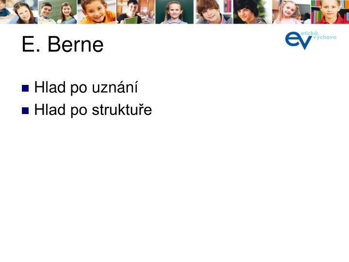 E. Berne
