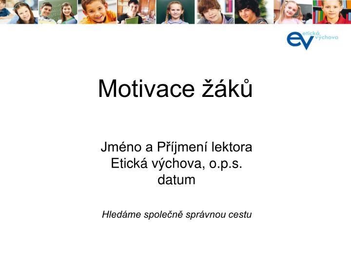 Motivace k