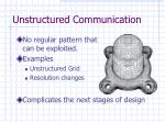 unstructured communication