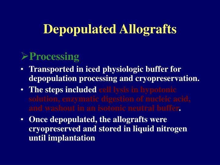 Depopulated Allografts