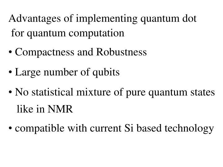 Advantages of implementing quantum dot