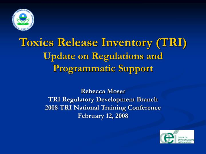 toxics release inventory tri update on regulations and programmatic support n.