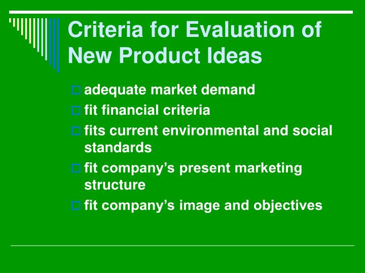 Criteria for Evaluation of New Product Ideas