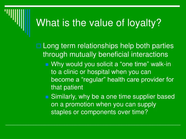 What is the value of loyalty