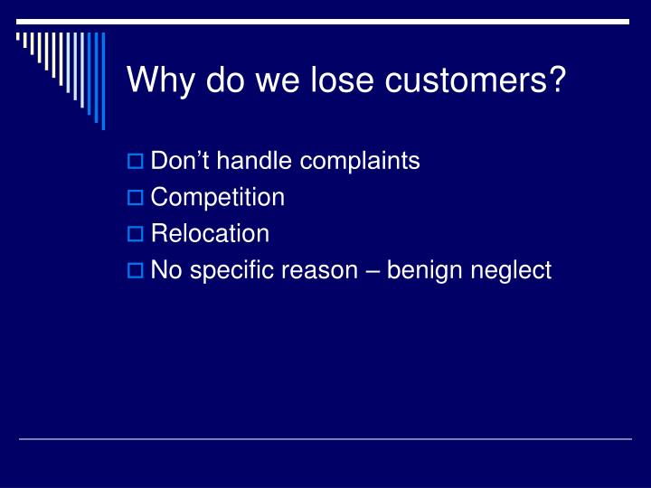 Why do we lose customers?
