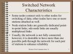switched network characteristics