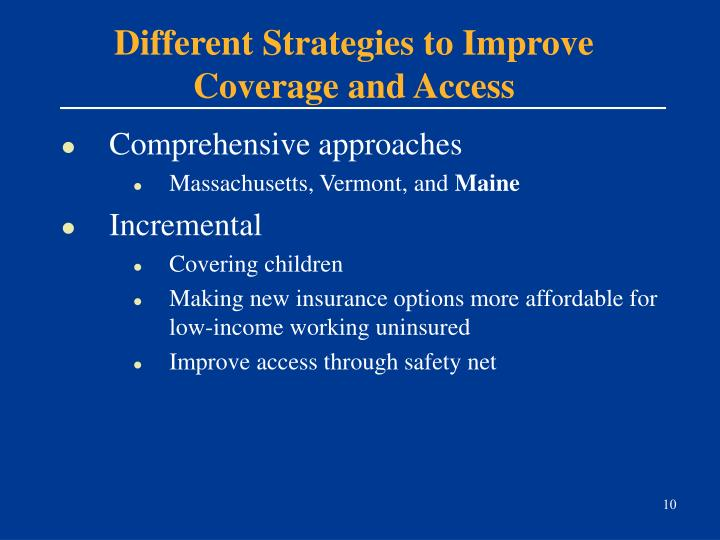 Different Strategies to Improve Coverage and Access